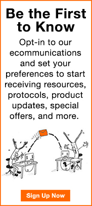 Op-in to our ecommunications and set your preferences to start receiving resources, protocols, product updates, special offers, and more.